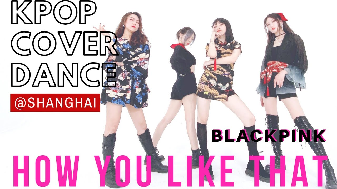 [KPOP COVER DANCE]HOW YOU LIKE THAT - BLACKPINK DANCE COVER
