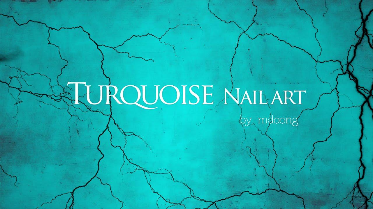 Turquoise Nail Art Tutorial Youtube