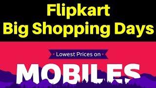 Flipkart Big Shopping Days 2018 Deals And Offers | Best Mobiles Phones Deals and Offers