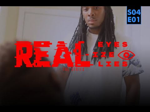Real Eyes Realize Real Lies: The FINAL Season S4 Ep1