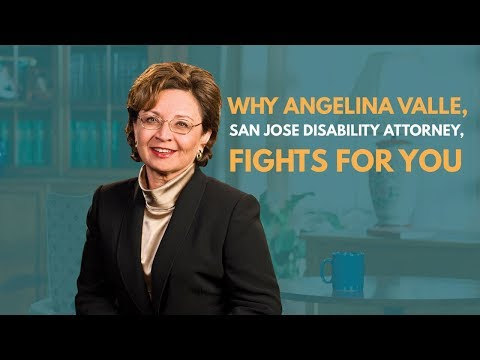 Why Angelina Valle, San Jose Disability Attorney, Fights For You