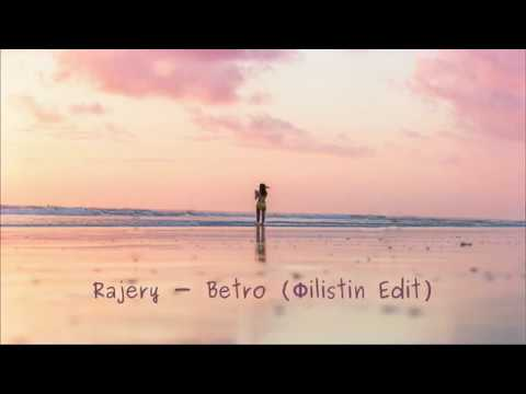 Betro (Philistin Edit) // Rajery