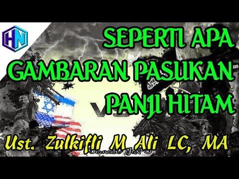 Seperti Apa Gambaran Pasukan Panji Hitam || Ustadz Zulkifli M Ali, LC, MA