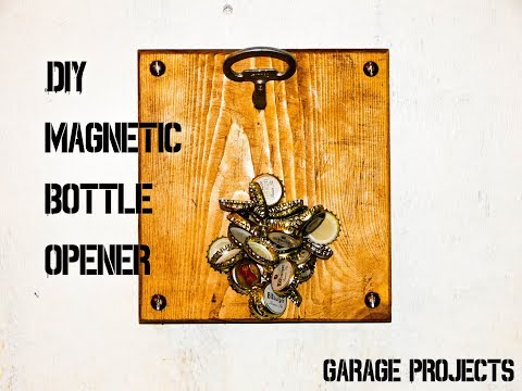 DIY Magnetic Bottle opener with Neodym Magnet |Garage Projects|