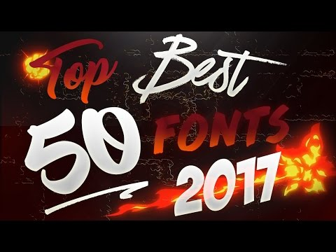 Top 50 *BEST* FREE FONTS TO USE FOR YOUTUBE 2017!!(Thumbnails/Banners/GFX&MORE!!)