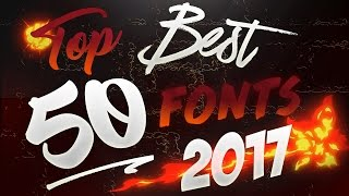 Gambar cover Top 50 *BEST* FREE FONTS TO USE FOR YOUTUBE 2017!!(Thumbnails/Banners/GFX&MORE!!)