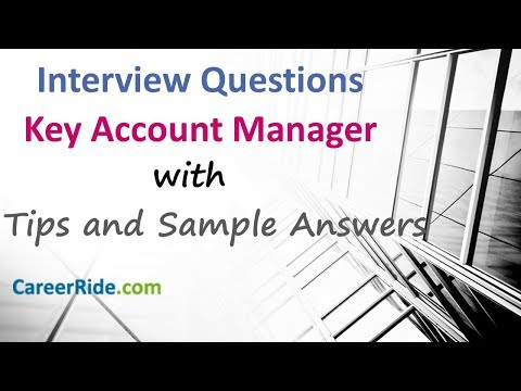 Key Account Manager Interview Questions And Answers - For Entry Level And Experienced Candidates.