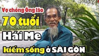 Lộ gia cảnh vợ chồng ông lão hái me 70 tuổi mưu sinh ở Sài Gòn