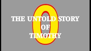 Zero The Untold Story of Timothy