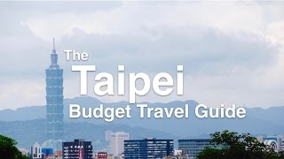 The Taipei Budget Travel Guide