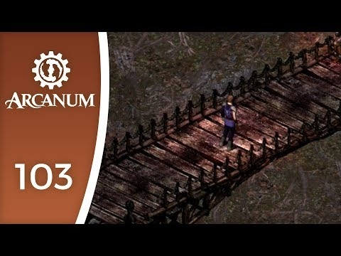 But Think Of The Morals! - Let's Play Arcanum: Of Steamworks And Magick Obscura #103