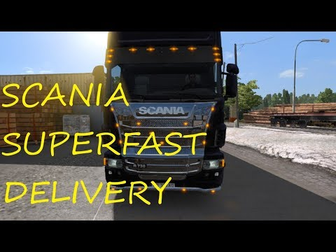 SCANIA SUPERFAST DELIVERY !!!