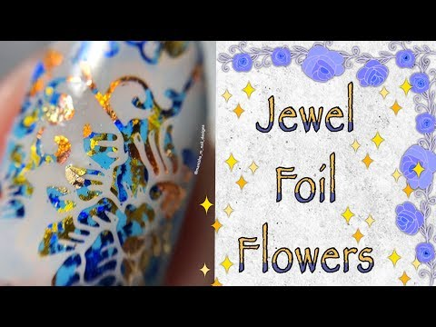 Jewel Foil Flowers Nail Art || MoYou London