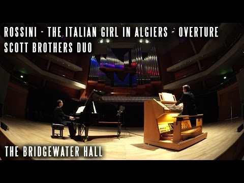 ROSSINI - THE ITALIAN GIRL IN ALGIERS OVERTURE - PIANO & ORGAN - THE BRIDGEWATER HALL