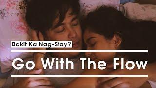 Bakit Ka Nag-Stay? - Go With The Flow