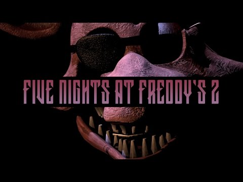 Adam Plays Five Nights at Freddy's 2 - FEAR THE FURRY