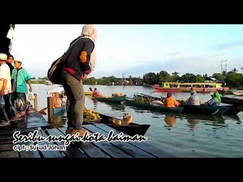 Suud Johan - Seribu sungai kota baiman (Lagu Banjar) Mp3