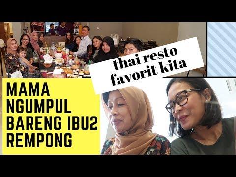 MAMA KUMPUL BARENG IBU2 REMPONG ll LUNCH DI THAI RESTO ll BONGKAR OLEH2