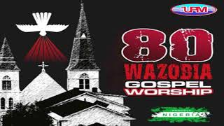 80 Wazobia Gospel Worship (TRACK 1) || Uba Pacific Music