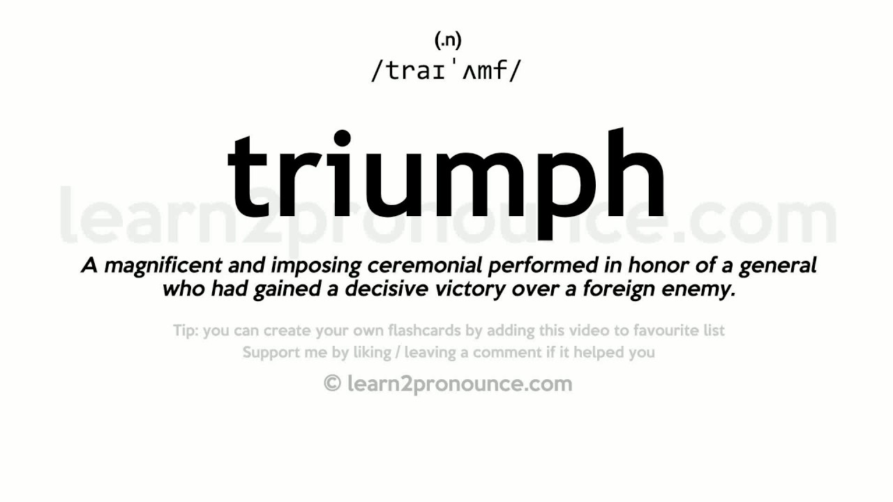 Triumph Pronunciation And Definition