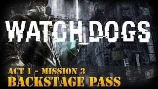 Watch Dogs Walkthrough - Act 1 - Mission 3: Backstage Pass [Realistic]