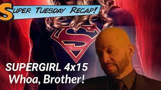 Supergirl 4x15 Review Whoa Brother! - Super Tuesday Recap