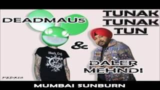 Deadmau5 X Daler Mehndi  - Tunak Tunak Tun (Mumbai Sunburn)