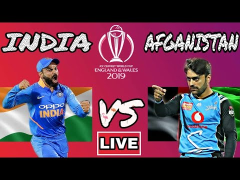 LIVE: IND VS AFG | LIVE INDIA VS AFGHANISTAN | WORLD CUP 2019 | LIVE SCORES AND COMMENTARY | ICC2019