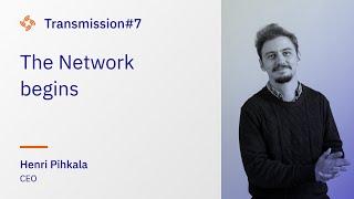 Transmission #7 - The Network begins