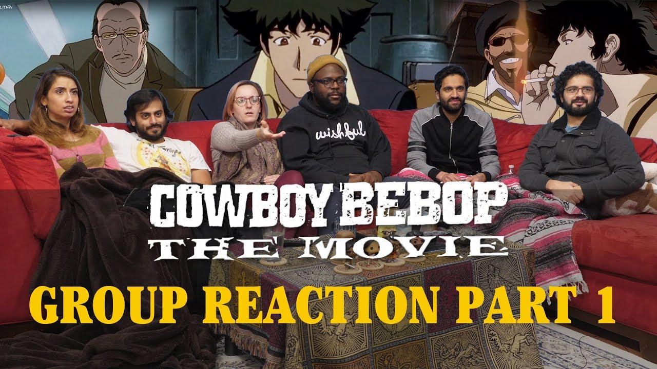 Download Cowboy Bebop - The Movie: Part 1 - Group Reaction