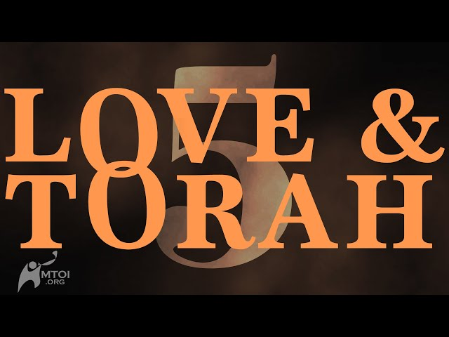 Love and Torah - Part 5