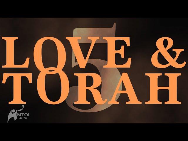 Love and Torah - Part 5