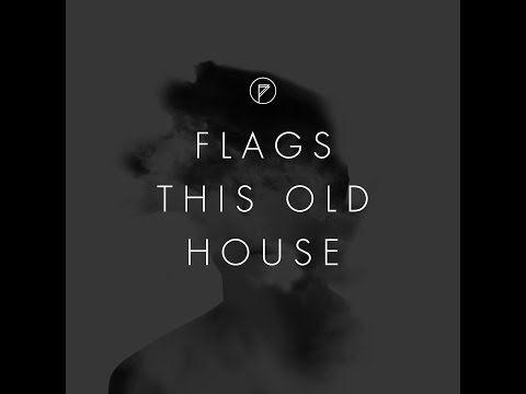 Flags - This Old House (Official Music Video)