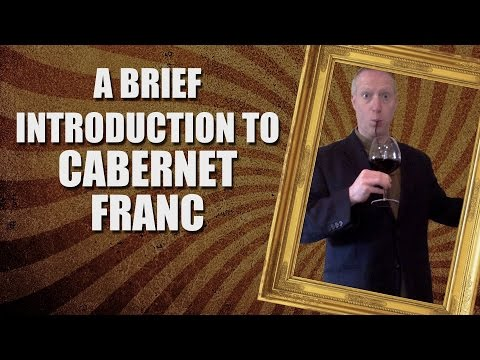 A Brief Introduction to Cabernet Franc