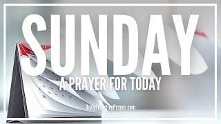 Prayer For Sunday Morning - Sunday Prayers
