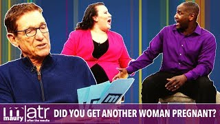 Maury ATR   Did you get another woman pregnant??   The Maury Show