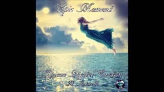 EPIC MOMENT Tiziano Digital Emotion ft Antonello