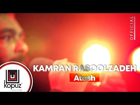 Kamran Rasoolzadeh - Atash (Official Video)