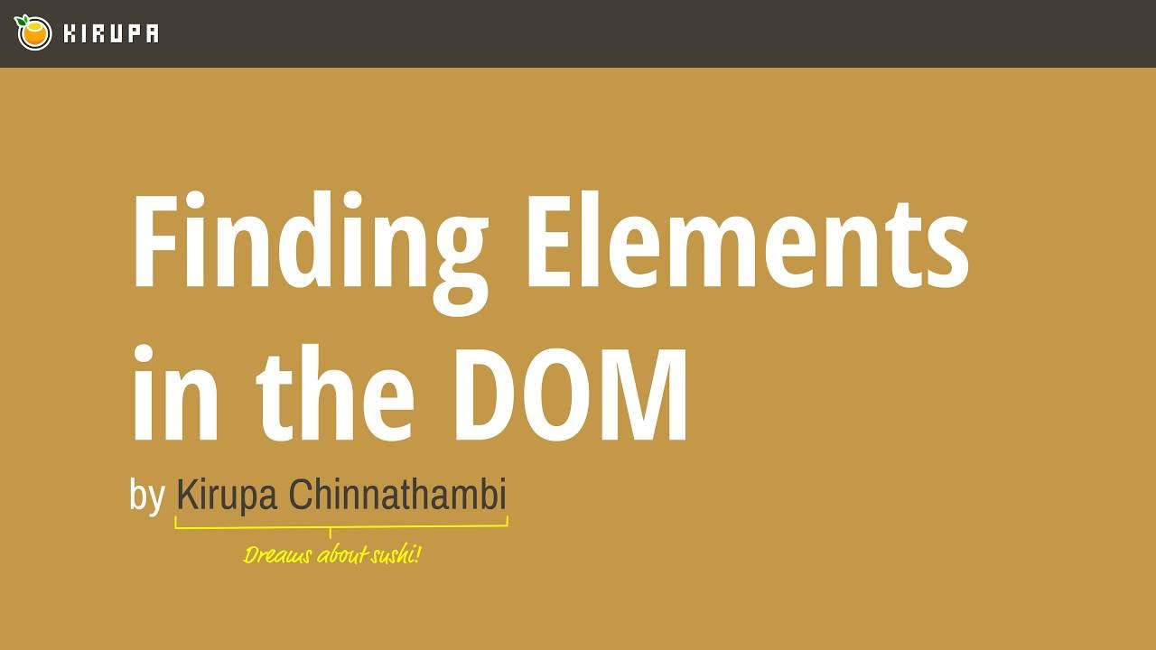 Finding Elements In The DOM Using querySelector | KIRUPA