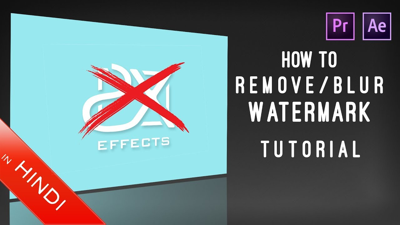 How To Blur/Remove | Watermark / Logo | From Video | After Effects |  Premiere Pro | Hindi Tutorial