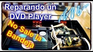 Arreglando un DVD player. No sale la bandeja