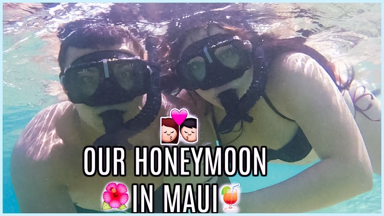 OUR HONEYMOON IN MAUI