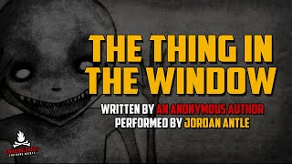 """""""The Thing in the Window"""" 