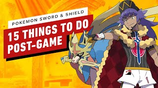 15 Things to Do in Pokemon Sword & Shield's Post Game