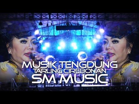 TEMBANG TARLING CIREBONAN (VERSI TENGDUNG) SM MUSIC - LIVE DK. JERUK BREBES