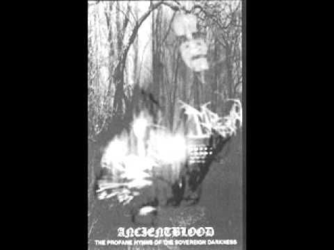 Ancientblood - The Profane Hymns of the Sovereign Darkness (Demo)
