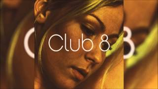 Club 8 - She Lives by The Water