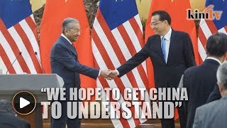 Dr Mahathir hopes 'sympathetic' China will help M'sia