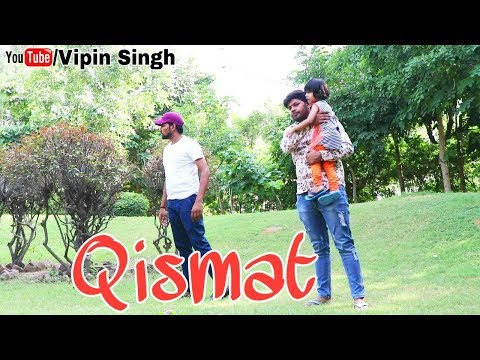 Qismat || With little cute Girl || bhai love special || By Vipin singh || Ftl. Mohit lohiya