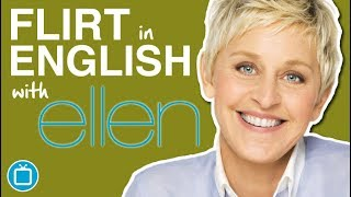 How To Flirt In English (on Tinder) | Learn English with Comedy - Ellen